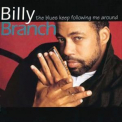 Billy Branch - The Blues Keep Following Me Around '1995