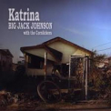 Big Jack Johnson - Katrina '2009