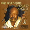 Big Bad Smitty - Unwired Roots '2000