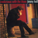 Jimmy Hall - Rendezvous With The Blues '1996