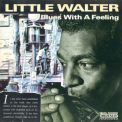 Little Walter - Blues With A Feeling '1990