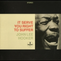 John Lee Hooker - It Serve You Right To Suffer '2010