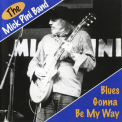 Mick Pini Band, The - Blues Gonna Be My Way '1999