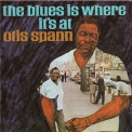 Otis Spann - The Blues Is Where It's At '1994