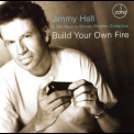Jimmy Hall - Build Your Own Fire '2007
