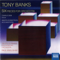 Tony Banks - Six Pieces For Orchestra '2012