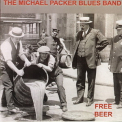 Michael Packer Blues Band - Free Beer '2008