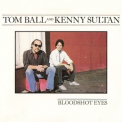 Tom Ball & Kenny Sultan - Bloodshot Eyes '1986  (1992)