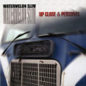 Watermelon Slim - Up Close & Personal '2004