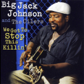 Big Jack Johnson - We Got To Stop This Killin' '1996