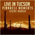 Steve Roach - Live in Tucson: Pinnacle Moments '2016