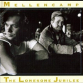 John Cougar Mellencamp - The Lonesome Jubilee (Remastered extended 2005) '1987