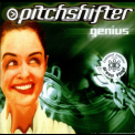 Pitchshifter - Genius '1998