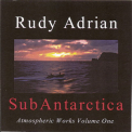 Rudy Adrian - SubAntartica (Atmospheric Works Vol. 1) '1999