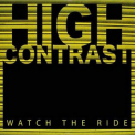 High Contrast - Watch The Ride '2008