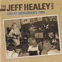 Jeff Healey Band, The - Live At Grossmans '1994