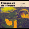 By Any Means - Live At Crescendo '2008
