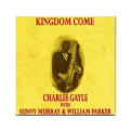Charles Gayle - Kingdom Come '1994