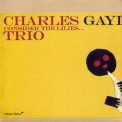 Charles Gayle Trio - Consider The Lilies... '2006