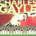 Charles Gayle Quartet - Delivered '1997
