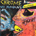 Chrome - No Humans Allowed '1983