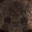 Welcome Black - You`re Not There And I`m Not '2016