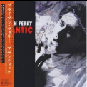 Bryan Ferry - Frantic (Japanese Edition) '2002