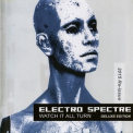 Electro Spectre - Watch It All Turn (Deluxe Edition) '2009