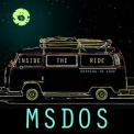 MSDOS - Inside The Ride & Nothing To Lose '2016