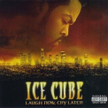 Ice Cube - Laugh Now, Cry Later '2006