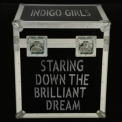 Indigo Girls - Staring Down the Brilliant Dream '2010