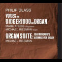 Philip Glass - Voices For Didgeridoo And Organ '2014