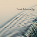 Alpha - Through the Looking Glass '2013