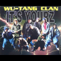 Wu-tang Clan - It's Yourz [CDS] '1998