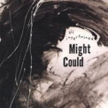 Might Could - All Intertwined '2005