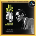 Bill Evans - Some Other Time (the Lost Session From The Black Forest) '2016