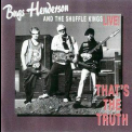 Bugs Henderson & The Shuffle Kings - That's The Truth '1995