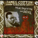 James Cotton - Dealing With The Devil '2004