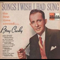 Bing Crosby - Songs I Wish I Had Sung [the First Time Around] '1956