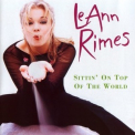 Leann Rimes - Sittin' On Top Of The World (Japan) '1998