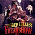 Tiger Lillies, The - Freakshow '2009