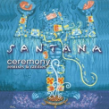 Santana - Ceremony (remixes & Rarities) '2003