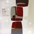 Kurt Elling - The Beautiful Day: Kurt Elling Sings Christmas '2016