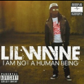 Lil Wayne - I Am Not A Human Being '2010