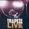 Trapeze - Trapeze Live Way Back To The Bone '1998