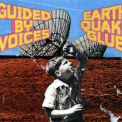 Guided By Voices - Earthquake Glue '2003