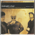 Midnight Choir - Waiting For The Bricks To Fall '2003