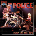 Police, The - Born In The 50's '1992