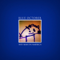 Blue October - Any Man In America '2011
