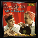 Casey Sisters & The Salt Flat Stompers - Who's Crying Now? '2000